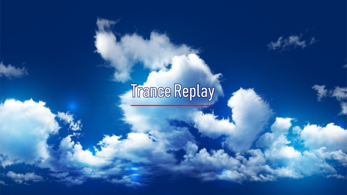 Trance Replay